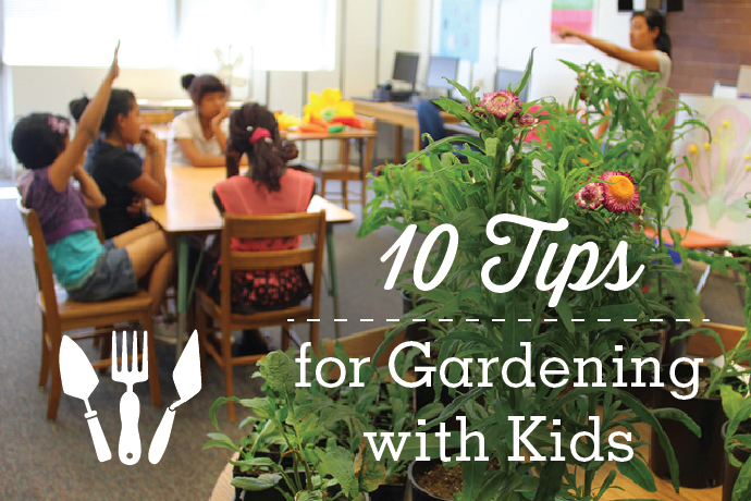 Top 10 Tips for Gardening with Kids