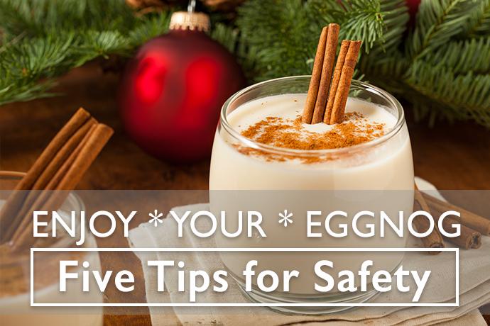 Five Tips for Safe Holiday Eggnog