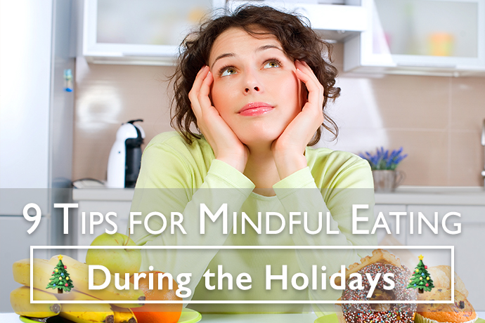 9 Tips for Mindful Eating During the Holidays