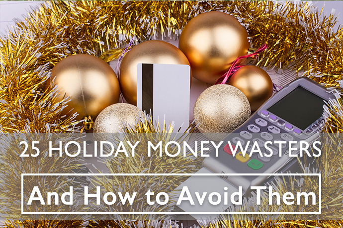 Ask an Expert: 25 Holiday Money Wasters