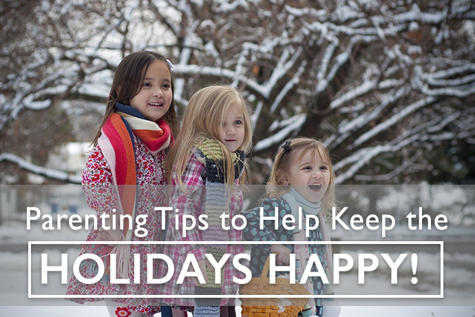 Parenting Tips to Help Keep the Holidays Happy