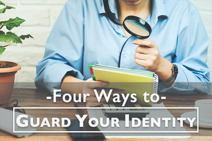 Four Ways to Guard Your Identity