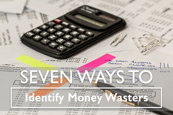 Seven Ways to Avoid Money Wasters