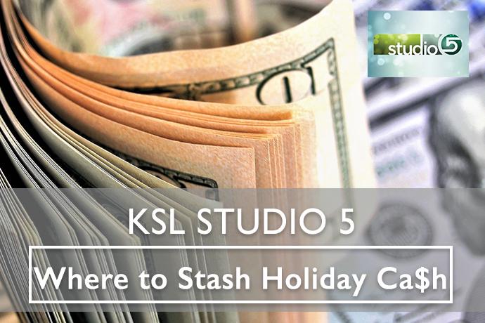 Where to Stash Holiday Cash