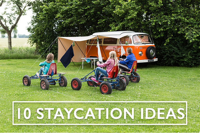 Ask an Expert: Ten Ideas for Creating Staycation Memories