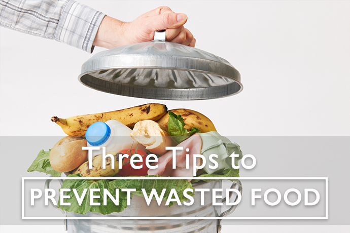 Ask an Expert: Three Ways to Prevent Wasted Food