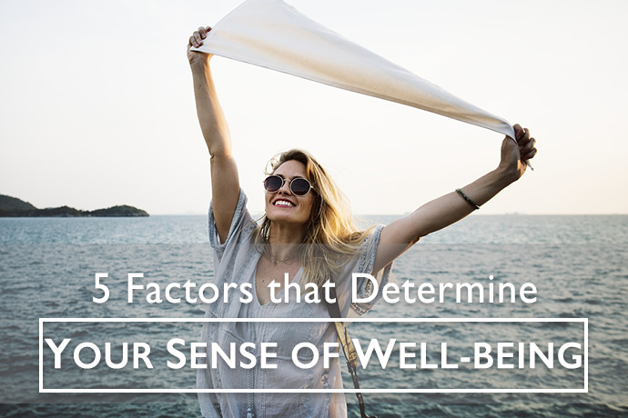5 Factors that Determine Your Sense of Well-Being