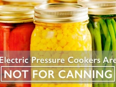 Why Electric Pressure Cookers Are Not Pressure Canners