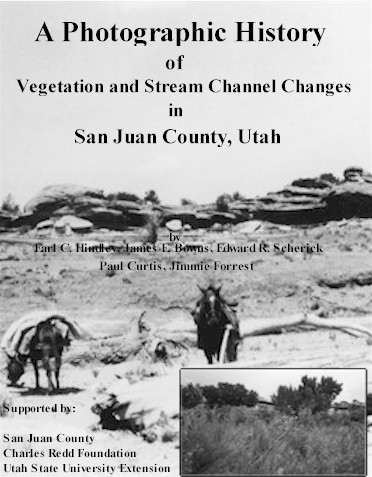A photographic history of vegetation and stream chanel changes in San Juan County, Utah.